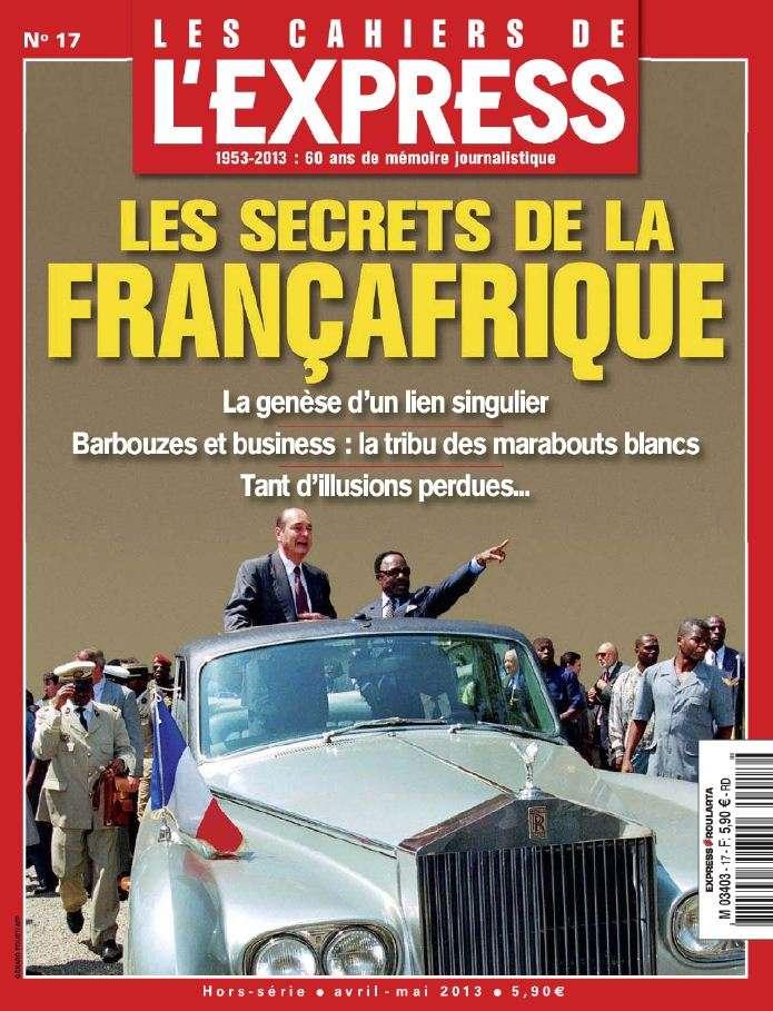 Les Cahiers de l'Express Hors-Série N°17 Avril Mai 2013
