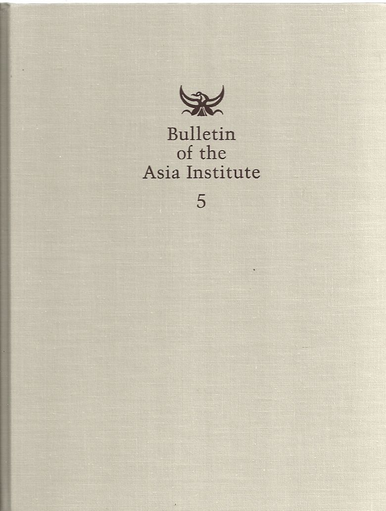 Bulletin of the Asia Institute,New Series, Volume 5, Carol Altman Bromberg, Editor